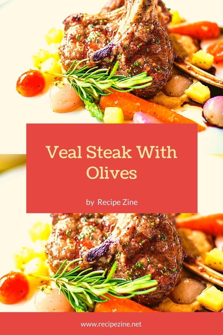 Veal Steak With Olives
